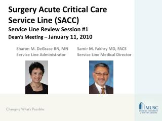 Surgery Acute Critical Care Service Line (SACC) Service Line Review Session #1 Dean's Meeting –  January 11, 2010