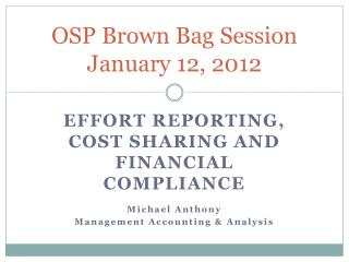 OSP Brown Bag Session January 12, 2012