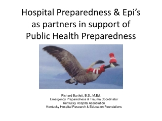 Hospital Preparedness &  Epi�s as partners in support of Public  Health Preparedness
