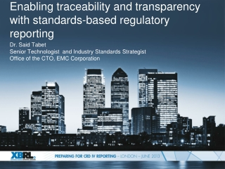 Enabling traceability and transparency with standards-based regulatory reporting