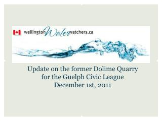 Update on the former  Dolime  Quarry for the Guelph Civic League December 1st, 2011