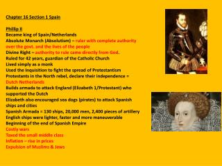 Chapter 16 Section 1 Spain Phillip II Became king of Spain/Netherlands