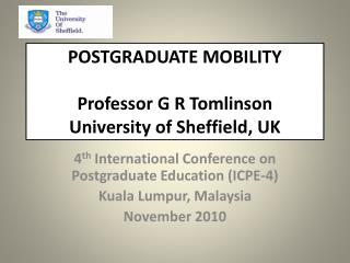 POSTGRADUATE MOBILITY Professor G R Tomlinson University of Sheffield, UK