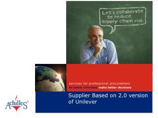 Supplier Based  on 2.0 version of Unilever
