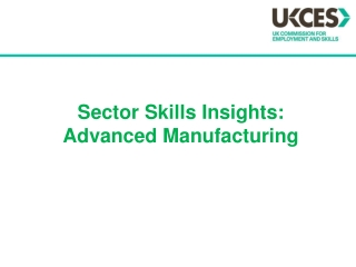 Sector  Skills Insights: Advanced Manufacturing