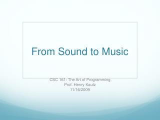 From Sound to Music