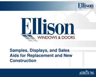 Samples, Displays, and Sales Aids for Replacement and New Construction