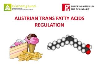 AUSTRIAN TRANS FATTY ACIDS REGULATION