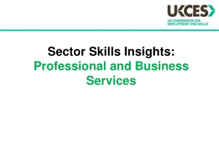 Sector Skills Insights:  Professional and Business Services