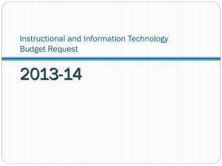 Instructional and Information Technology  Budget Request