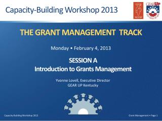 THE GRANT MANAGEMENT  TRACK Monday • February 4, 2013