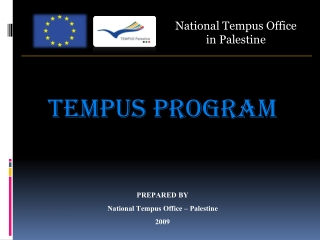 TEMPUS PROGRAM PREPARED BY  National Tempus Office – Palestine 2009