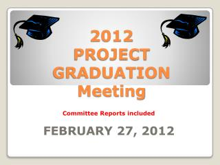 2012  PROJECT GRADUATION Meeting