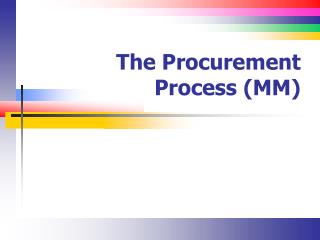 The Procurement Process (MM)