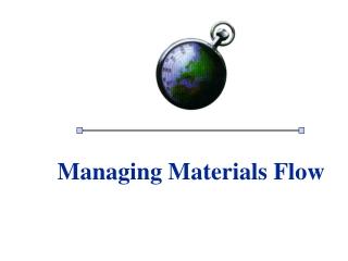 Managing Materials Flow