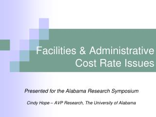 Facilities & Administrative Cost Rate Issues