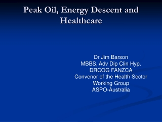 Peak Oil, Energy Descent and Healthcare