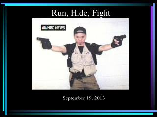 Run, Hide, Fight December 18, 2012