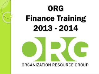 ORG Finance Training  2013 - 2014