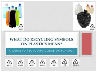 What Do Recycling Symbols on Plastics Mean ?
