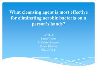 What cleansing  agent is most effective for eliminating aerobic bacteria on a person's hands?
