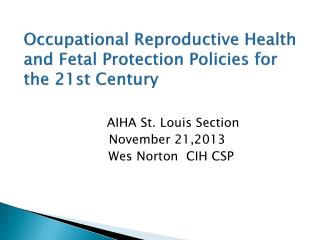 Occupational Reproductive Health and Fetal Protection Policies for the 21st Century