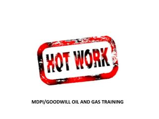 Why discuss hot work ?