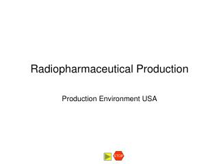 Radiopharmaceutical Production