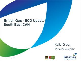British Gas - ECO Update  South East CAN