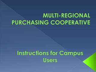 MULTI-REGIONAL PURCHASING COOPERATIVE
