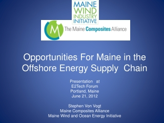 Opportunities For Maine in the Offshore Energy Supply  Chain