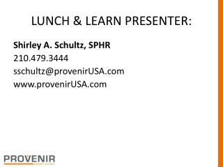 LUNCH & LEARN PRESENTER:
