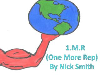 1.M.R  (One More Rep) By Nick Smith