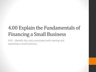 4.00 Explain the Fundamentals of Financing a Small Business