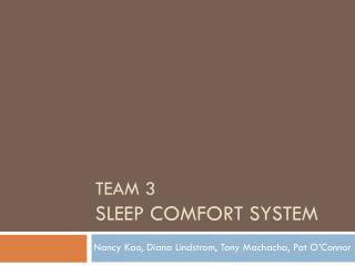 Team 3 Sleep COMFORT SYSTEM