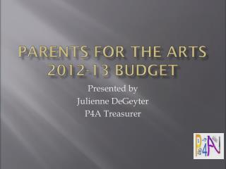 Parents for the Arts 2012-13 Budget
