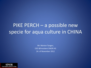 PIKE PERCH � a possible new specie for aqua culture in CHINA