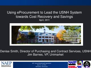 Denise Smith, Director of Purchasing and Contract Services, USNH Jim Barnes, VP, Unimarket