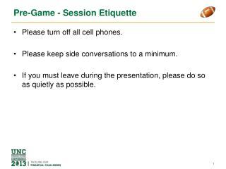 Pre-Game - Session Etiquette
