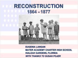 RECONSTRUCTION 1864 - 1877