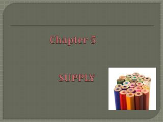 Chapter 5                 SUPPLY