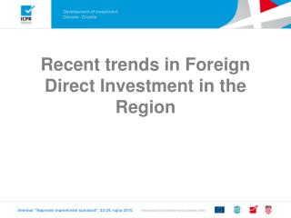 Recent trends in Foreign Direct Investment in the Region