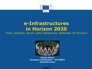 e-Infrastructures in  Horizon 2020 Vision, approach, drivers, policy background, challenges, WP structure