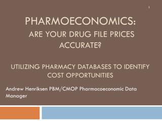 Pharmoeconomics:  Are your drug file prices accurate? Utilizing pharmacy databases to identify cost opportunities