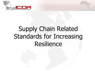 Supply Chain Related Standards for Increasing Resilience