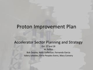 Proton Improvement Plan