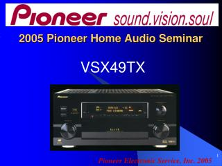 2005 Pioneer Home Audio Seminar