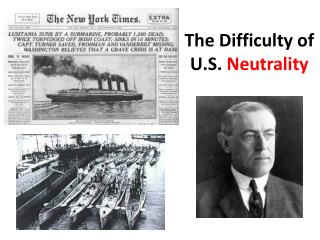 The Difficulty of U.S.  Neutrality