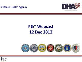 P&T Webcast 12 Dec 2013