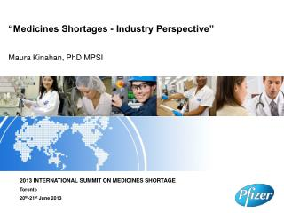 """Medicines Shortages - Industry Perspective"""